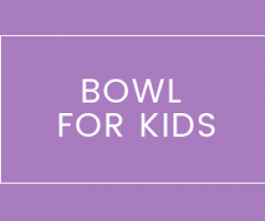 Bowl For Kids
